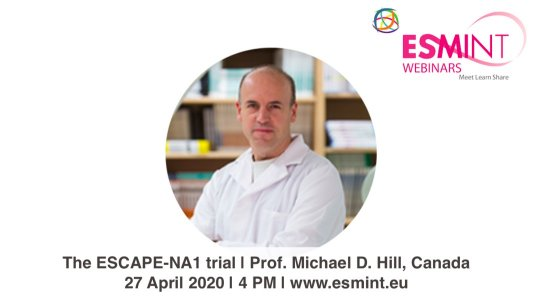 The ESCAPE-NA1 trial webinar with Prof. Michael D. Hill