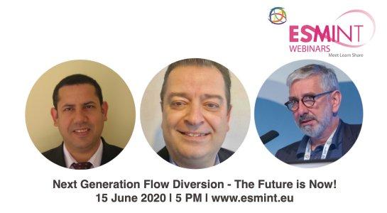 ESMINT Webinar: Next Generation Flow Diversion - The Future is Now!