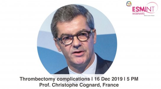 ESMINT Webinar: Thrombectomy complications with Christophe Cognard.